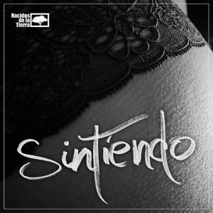 Ja disponible la cançó més íntima de Nacidos de la Tierra: Sintiendo